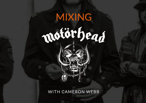 Mixing Motörhead with Cameron Webb