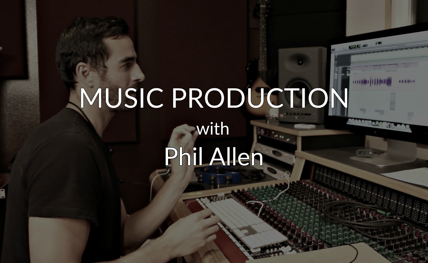 MUSIC PRODUCTION With Grammy Winning Engineer PHIL ALLEN - Pro Mix
