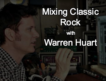 mixing classic rock with Warren Huart course tutorial